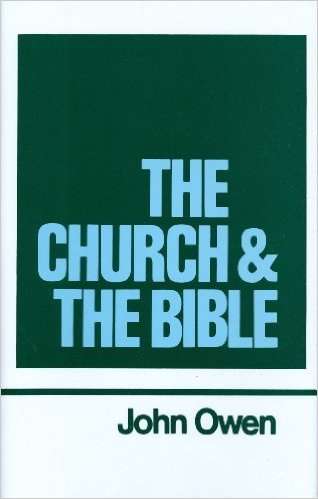 Book Cover: The Church and the Bible by John Owen (Vol 16)