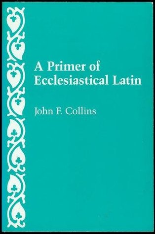 Book Cover: A Primer of Ecclesiastical Latin