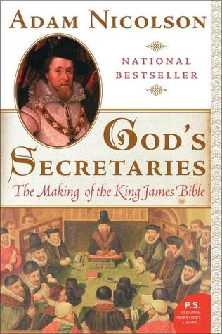Book Cover: God's Secretaries: The Making of the King James Bible