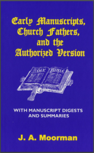 Book Cover: Early Manuscripts, Church Fathers, And the Authorized Version - Dr Jack a Moorman