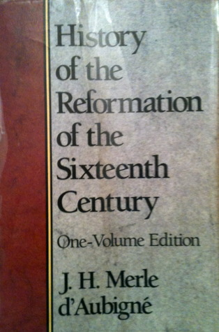 Book Cover: History of the Reformation by J. H. Merle D'Aubigne - Complete
