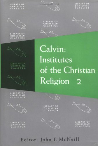 Book Cover: Institutes of the Christian Religion, ed. John T. McNeill, Trans. Ford Lewis Battles