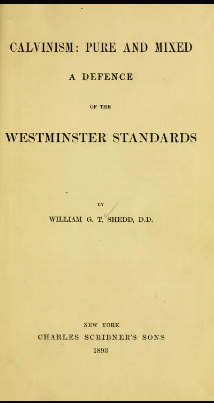Book Cover: Calvinism: Pure and Mixed. A Defence of the Westminster Standards