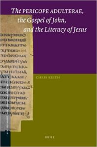 Book Cover: The Pericope Adulterae, the Gospel of John, and the Literacy of Jesus